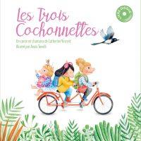 Les trois cochonnettes - Catherine Vincent - Le label dans la forêt
