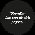 LOGO DISPONIBLE DANS VOTRE LIBRAIRIE PREFEREE - NOIRE