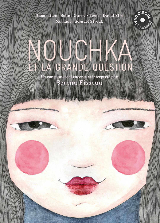 NOUCHKA ET LA GRANDE QUESTION - Livres-disques - Le label dans la foret