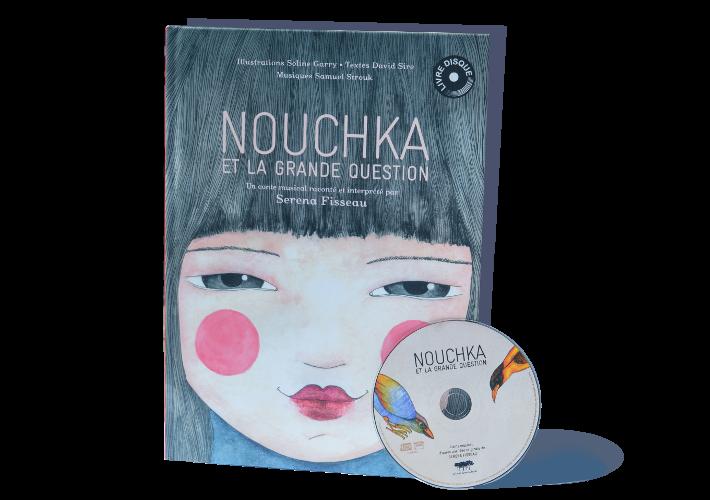 PACKSHOT NOUCHKA et la grande question - livres-disques