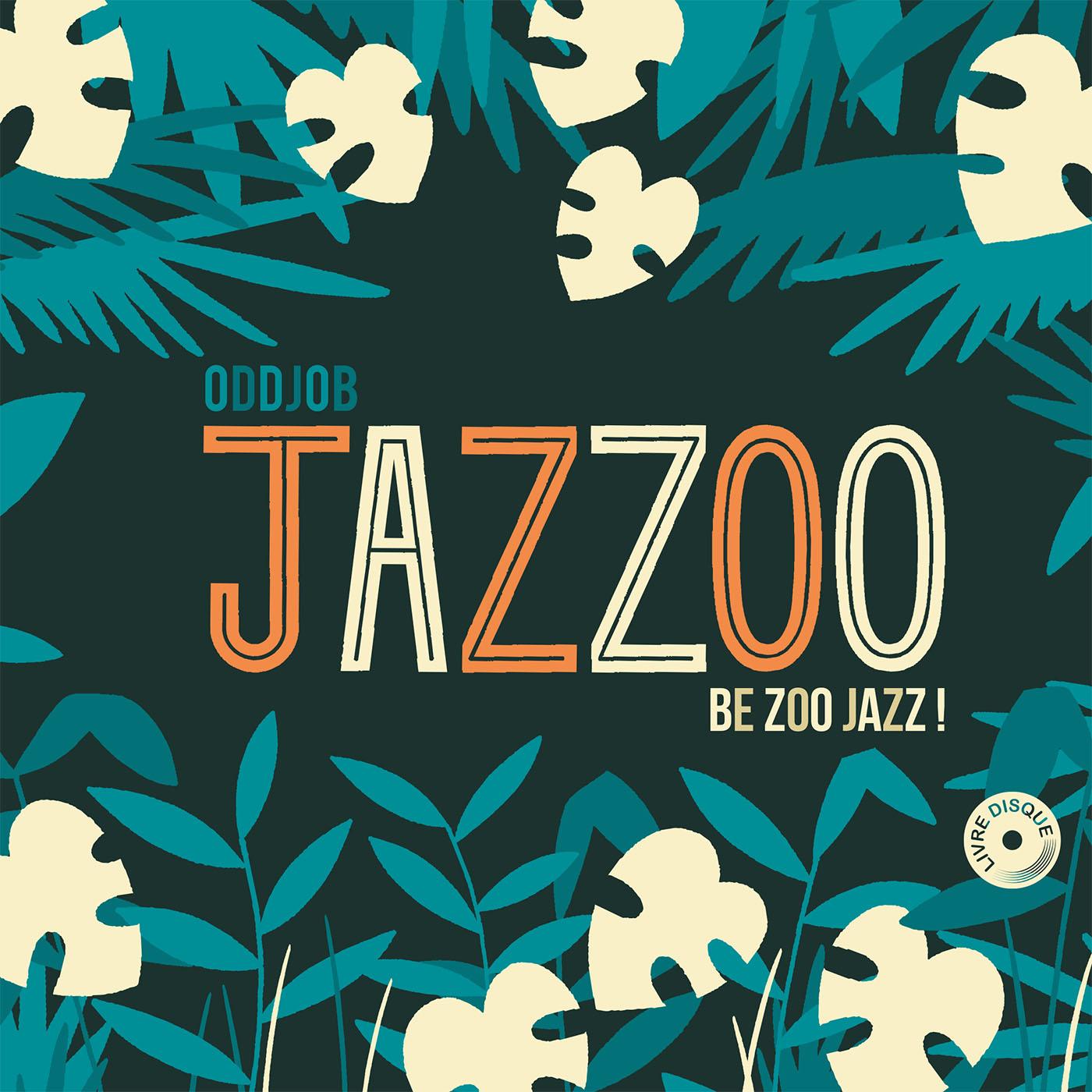 Livre disque Jazzoo Be Zoo Jazz - Oddjob