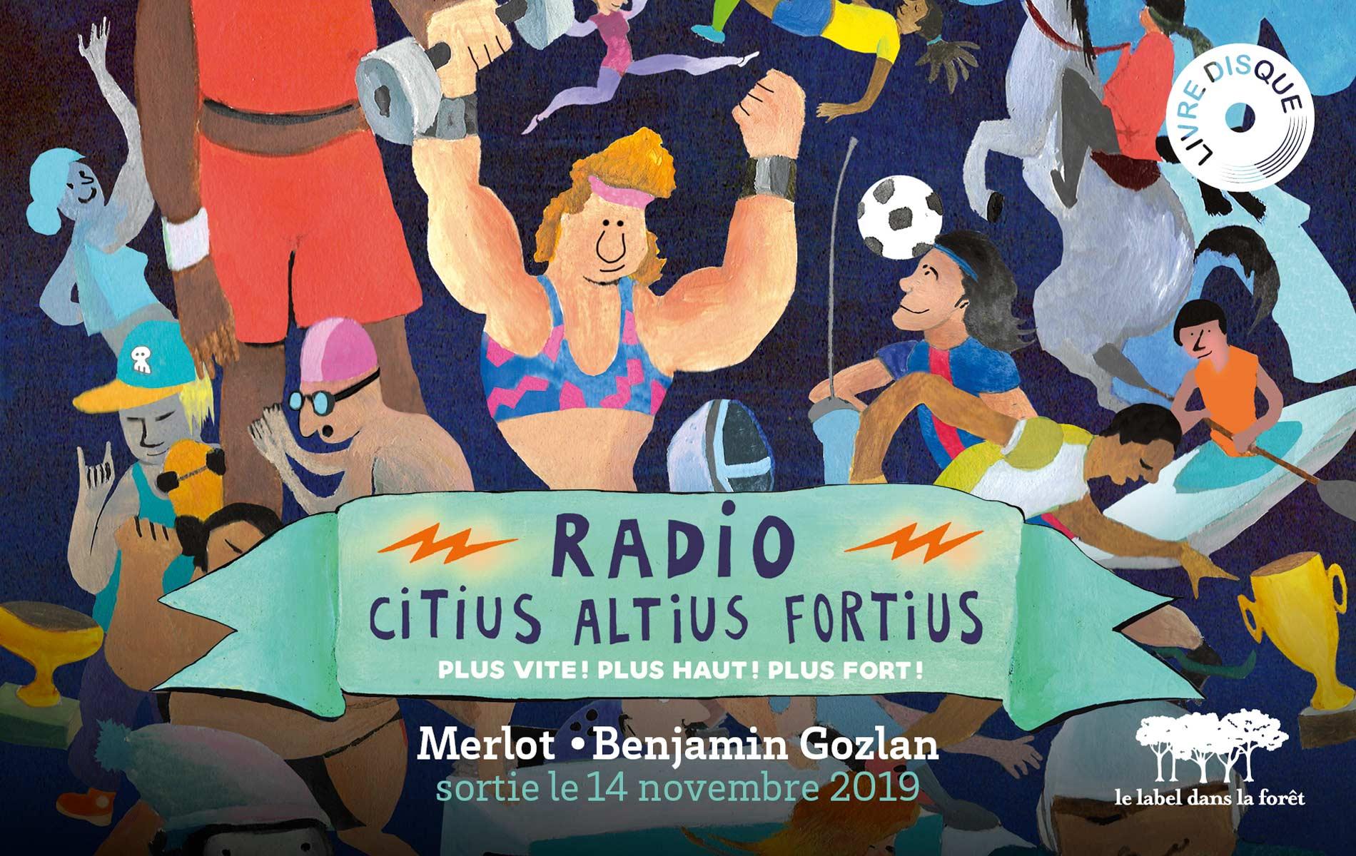 Le Label dans la Foret - Radio Citius Altius Fortius - Merlot & Benjamin Gozlan - Slide
